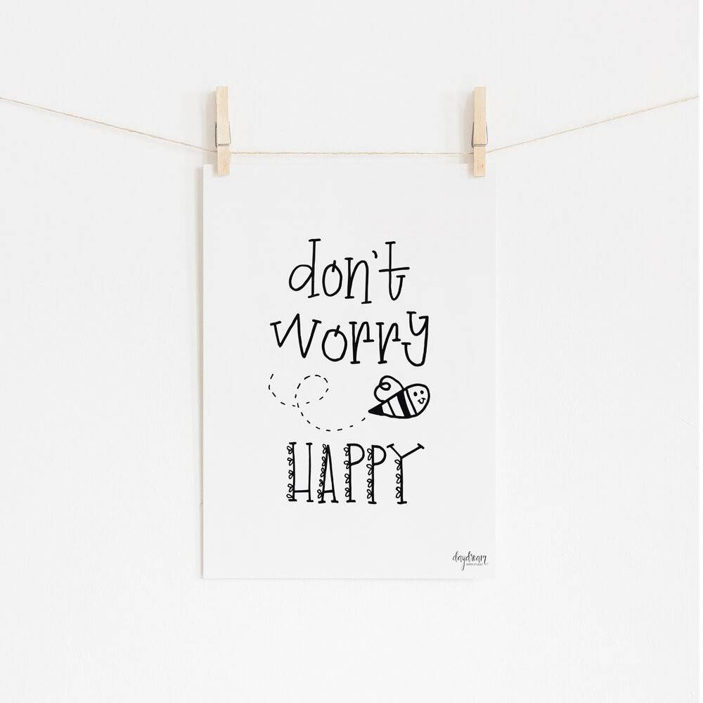 Don't Worry Bee Happy, hand lettered and illustrated art print