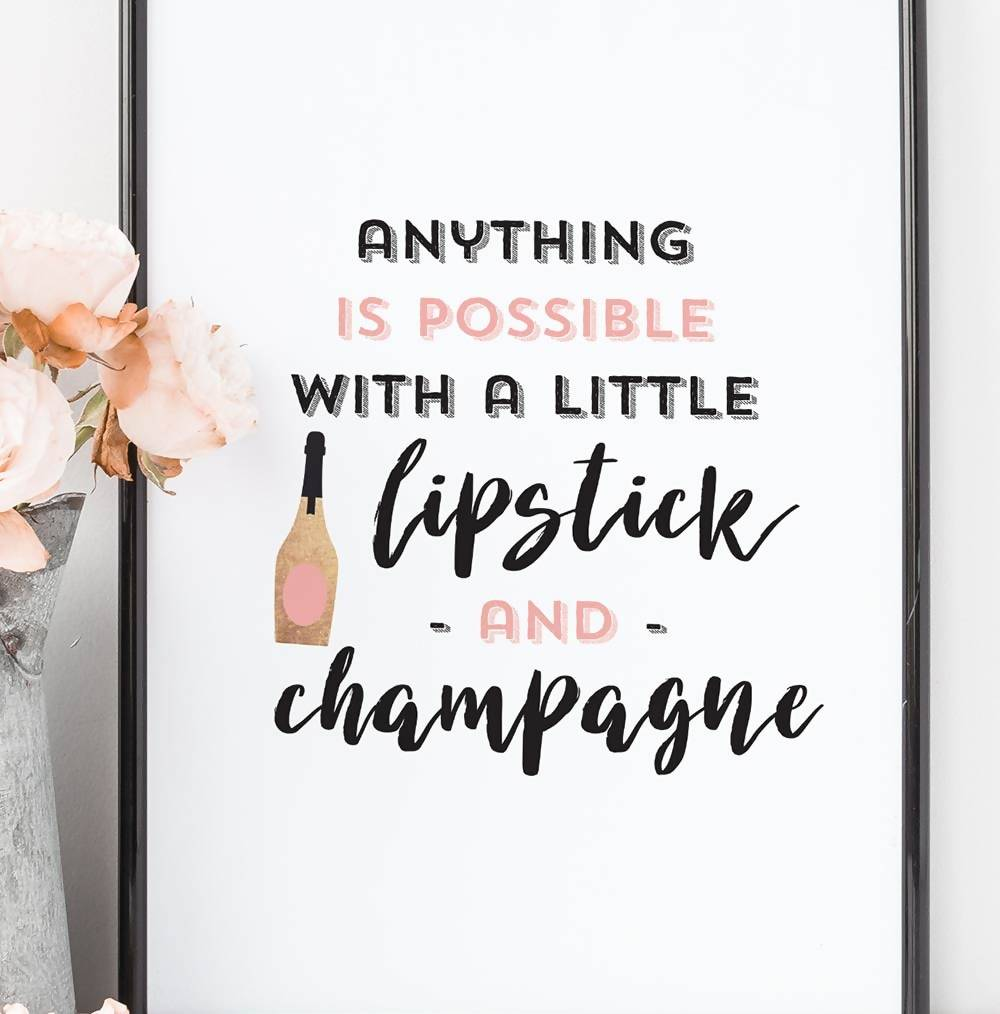 Lipstick and champagne quote print - Inspirational Quote Art - LoveLi
