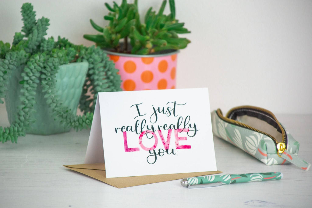 'I just really really love you' Card - 1, 5 or 10 pack