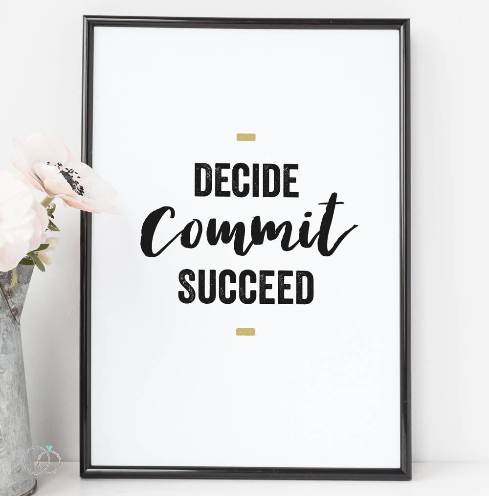 Decide commit succeed quote print - Inspirational Quote Art - LoveLi