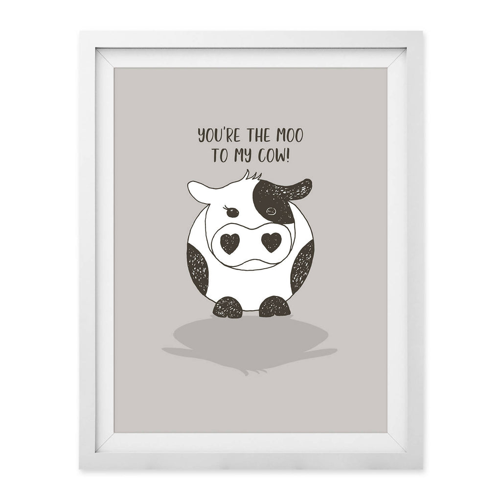 You're The Moo To My Cow Print (UNFRAMED)