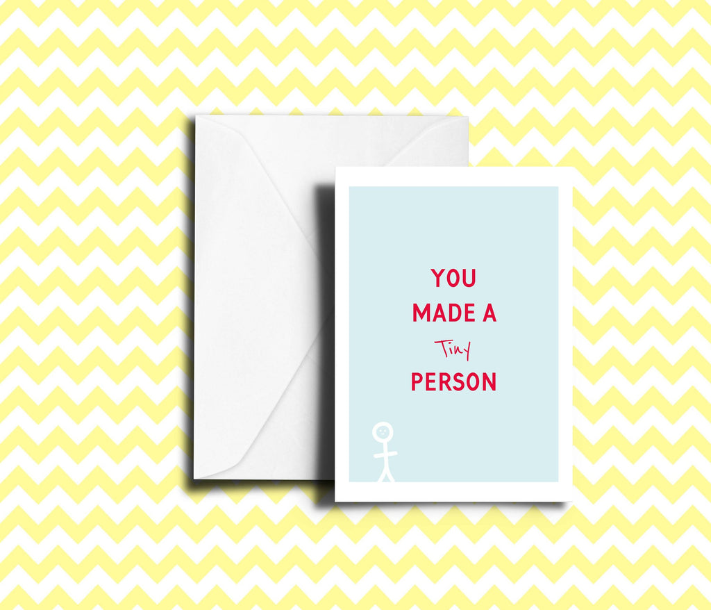 You Made A Tiny Person New Baby Card