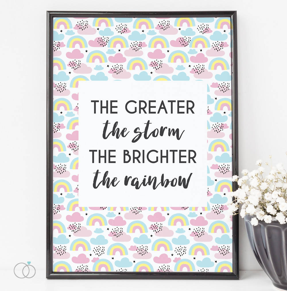 Greater the storm the brighter the rainbow quote art print - Inspirational Quote Art - LoveLi