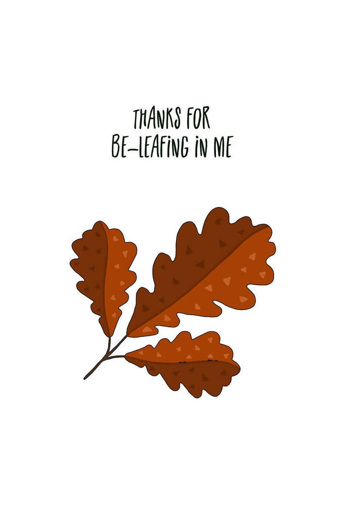 Thanks For Be-leafing In Me Card - Recycled - Eco-Friendly