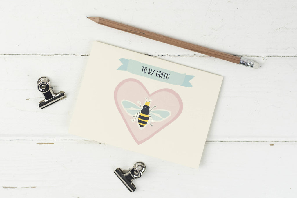 To my queen- Bee greetings card