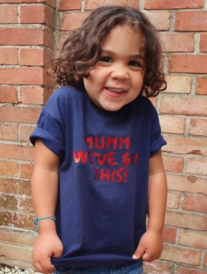 Toddler Tee - Mummy we've got this!