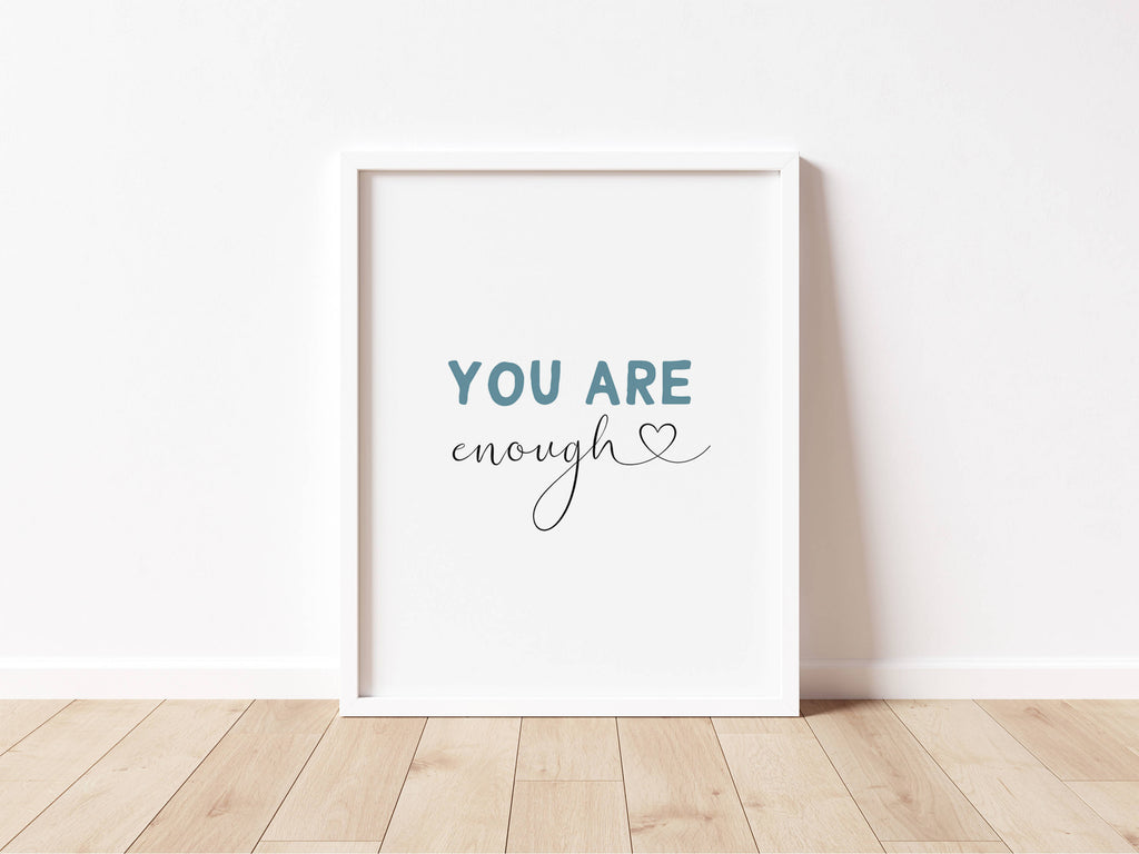You Are Enough Print