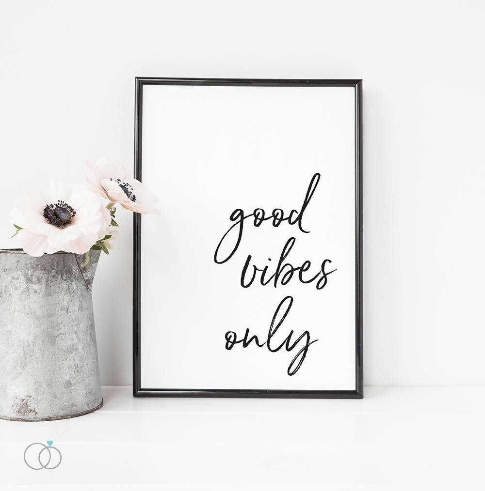 Good Vibes Only Quote Print - LoveLi