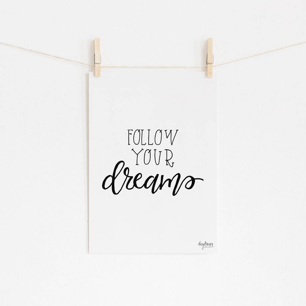 Follow Your Dreams, hand lettered art print