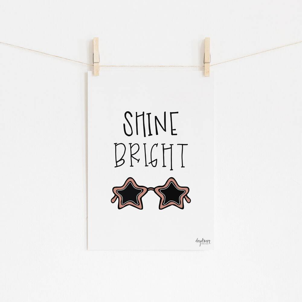Shine Bright, hand lettered and illustrated art print