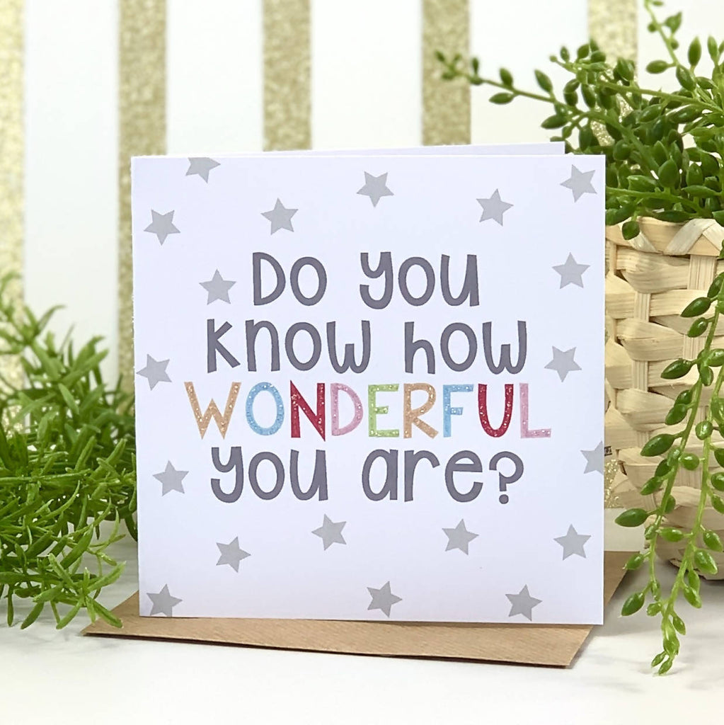 Do You Know How Wonderful You Are Card