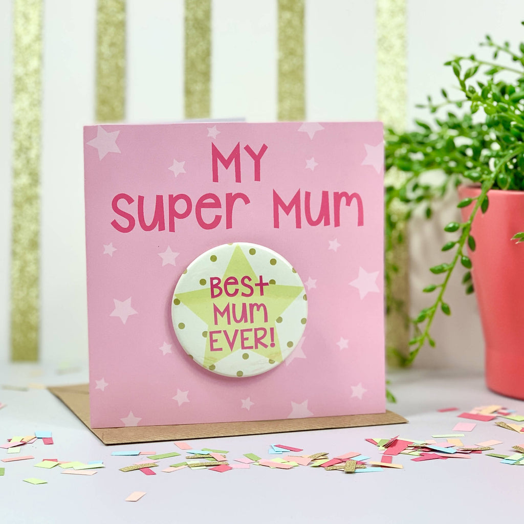 My Super Mum Best Mum Ever Mother's Day Card with Badge