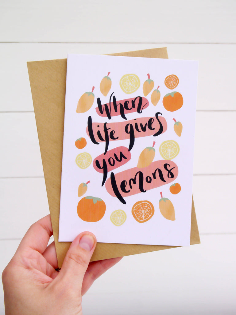 When Life Gives You Lemons Greetings Card