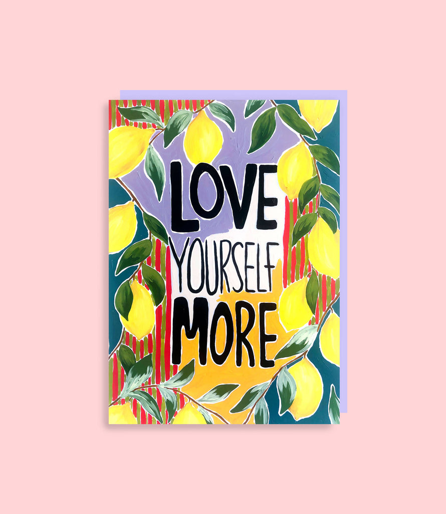 A6 Love Yourself More Greetings Card
