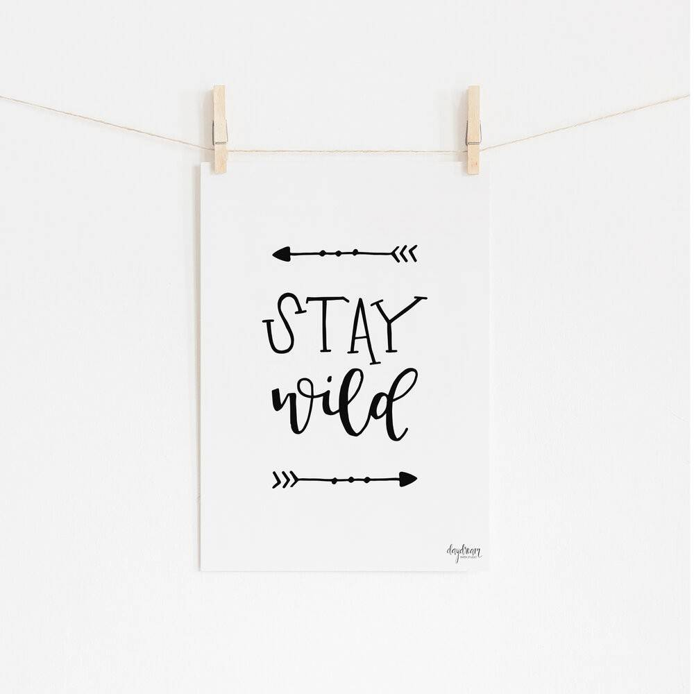 Stay Wild, hand lettered art print