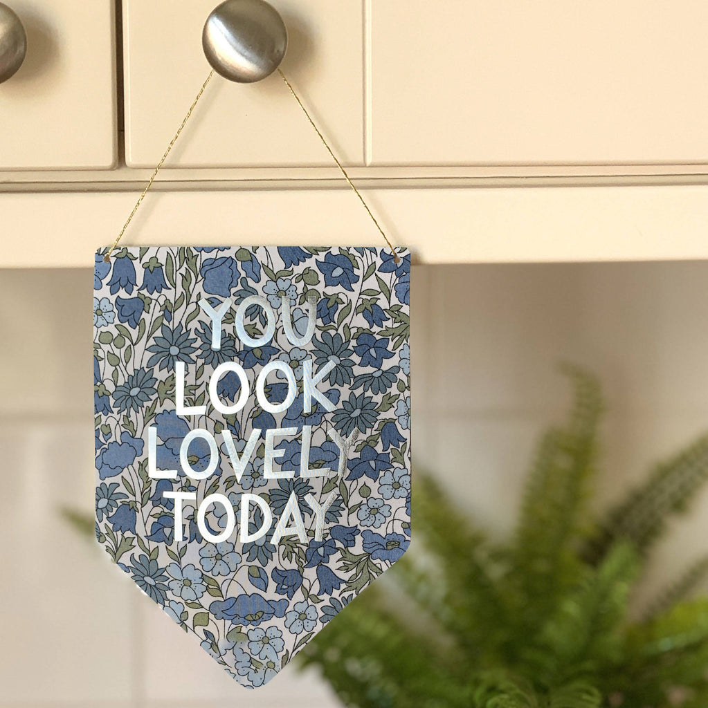 You Look Lovely Today Liberty Print Silver Metallic Banner