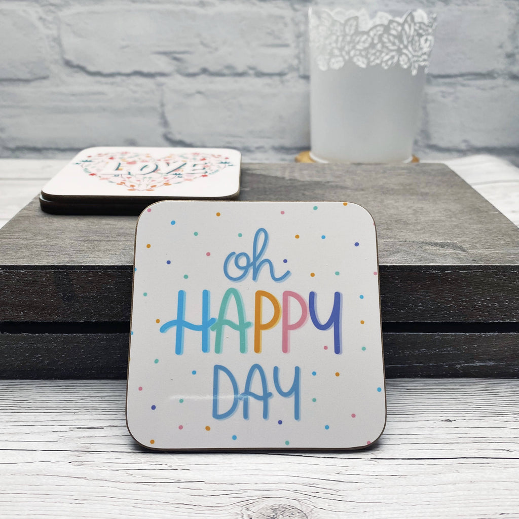 Oh Happy Day Coaster
