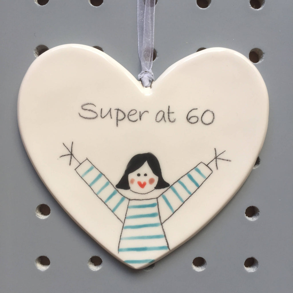 60 - Super at 60 - Hand painted Ceramic Heart