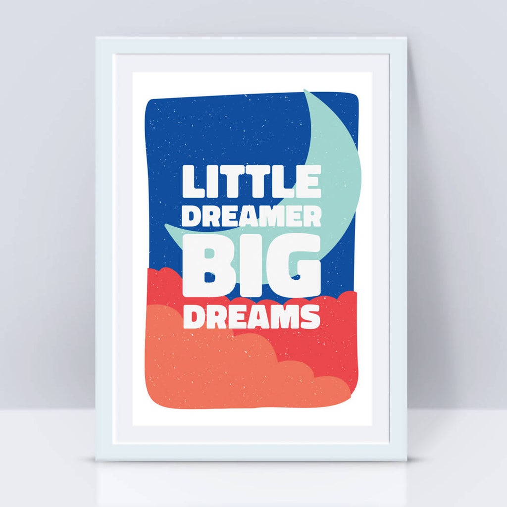 'Little dreamer big dreams' Inspirational Empowering Quote Print, Nursery print, Positive wall art - Blue moon