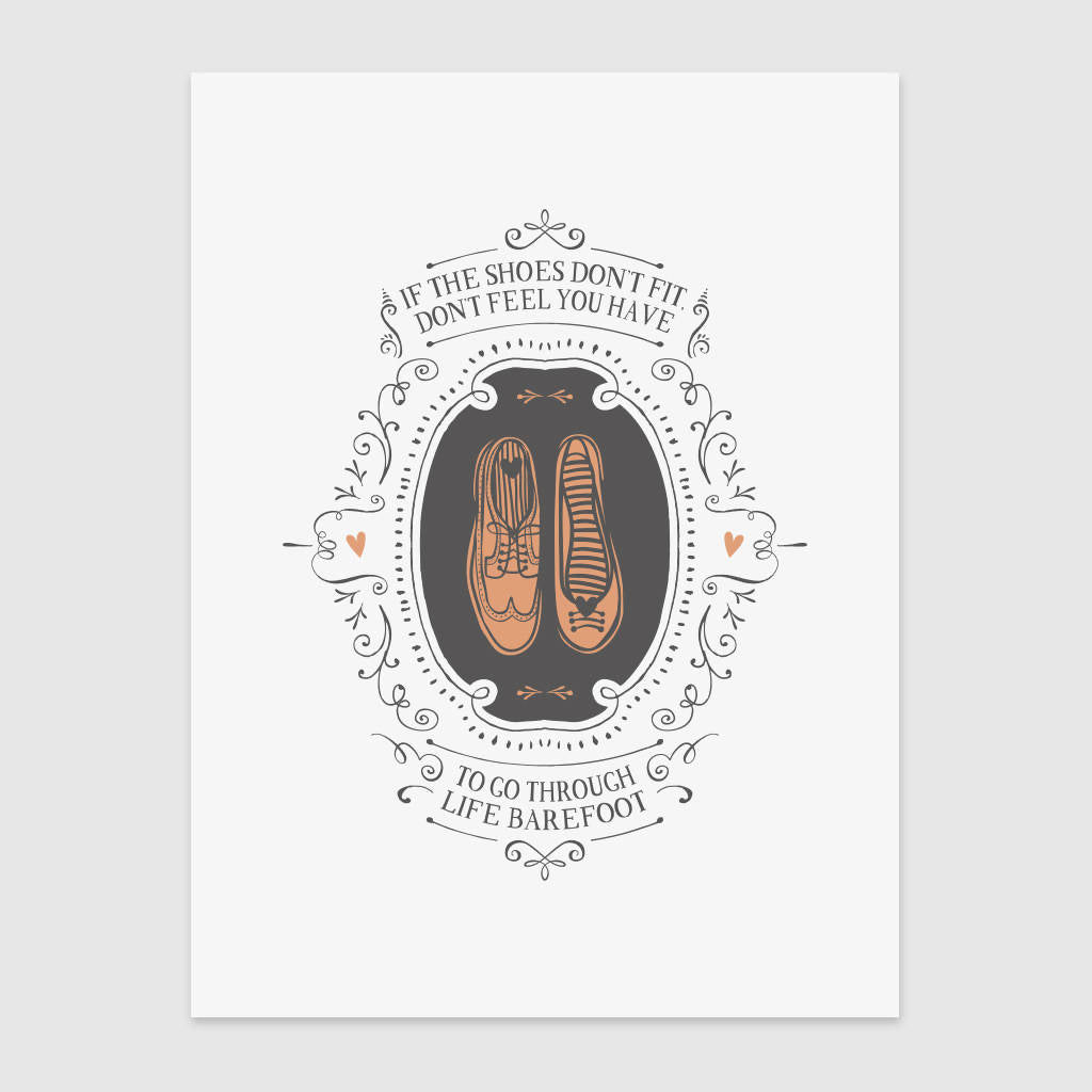 If The Shoes Don't Fit Print (UNFRAMED)