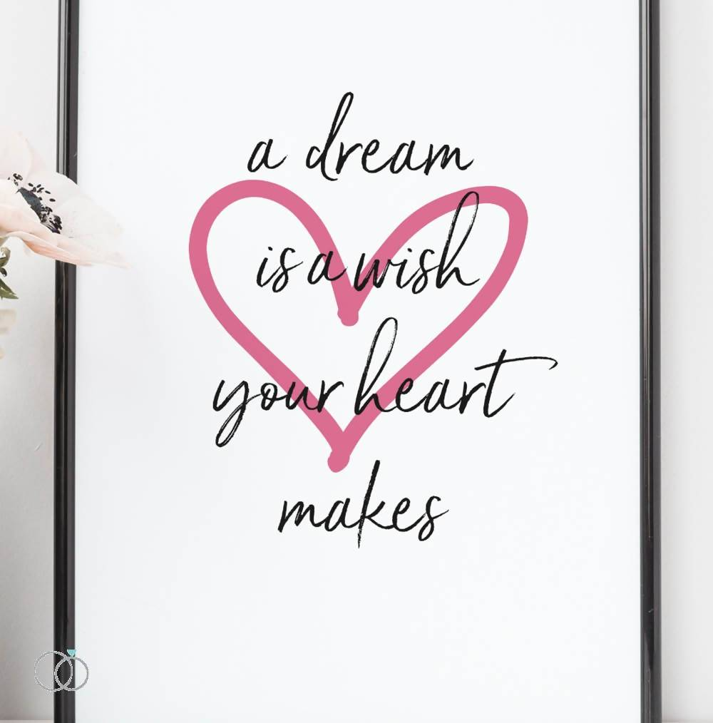 Dream Is A Wish Quote Print