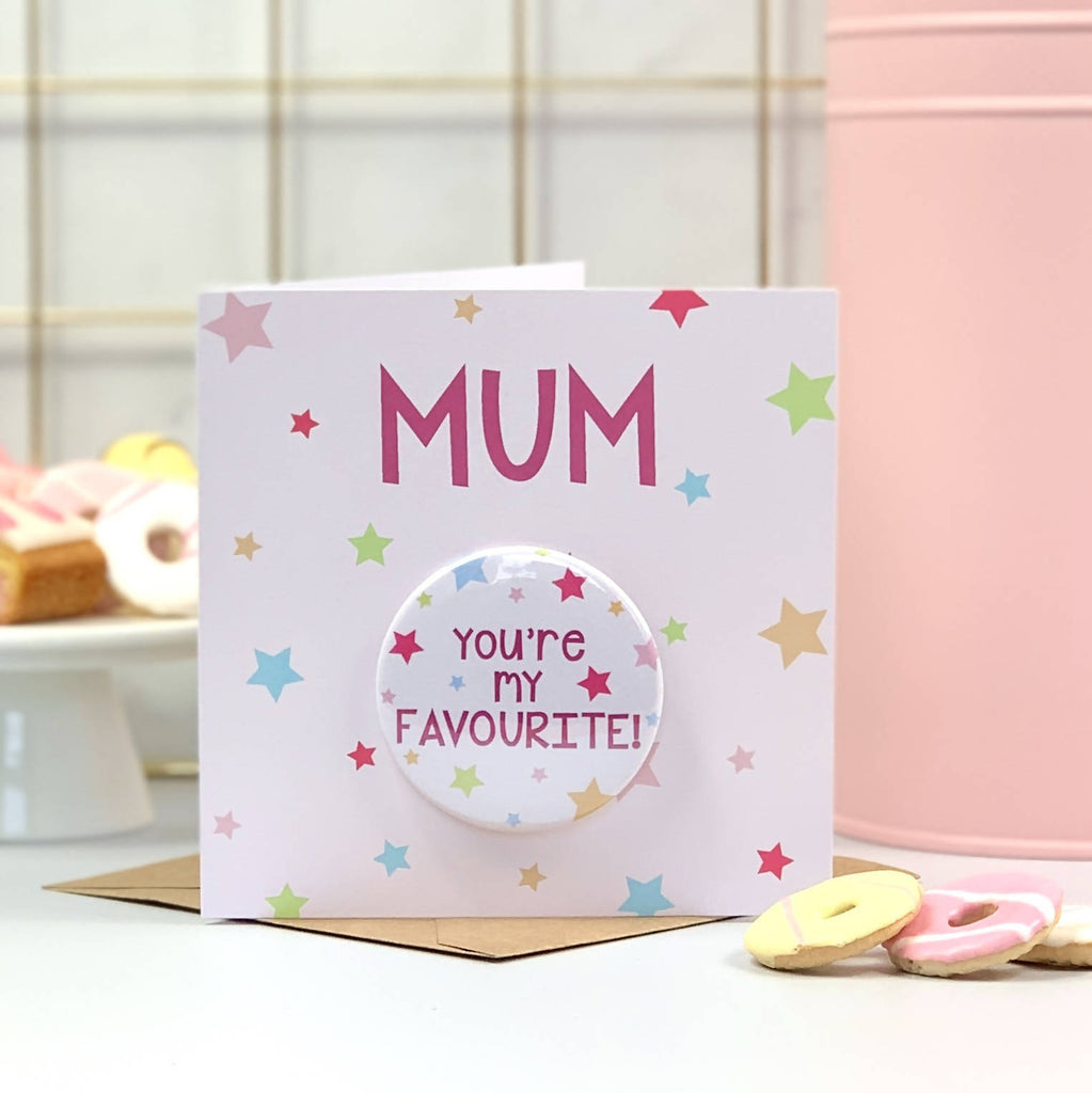 You Are My Favourite Mother's Day Card with Badge