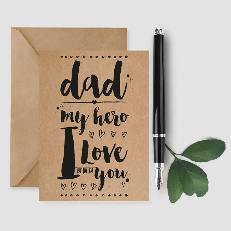 Dad My Hero I Love You card
