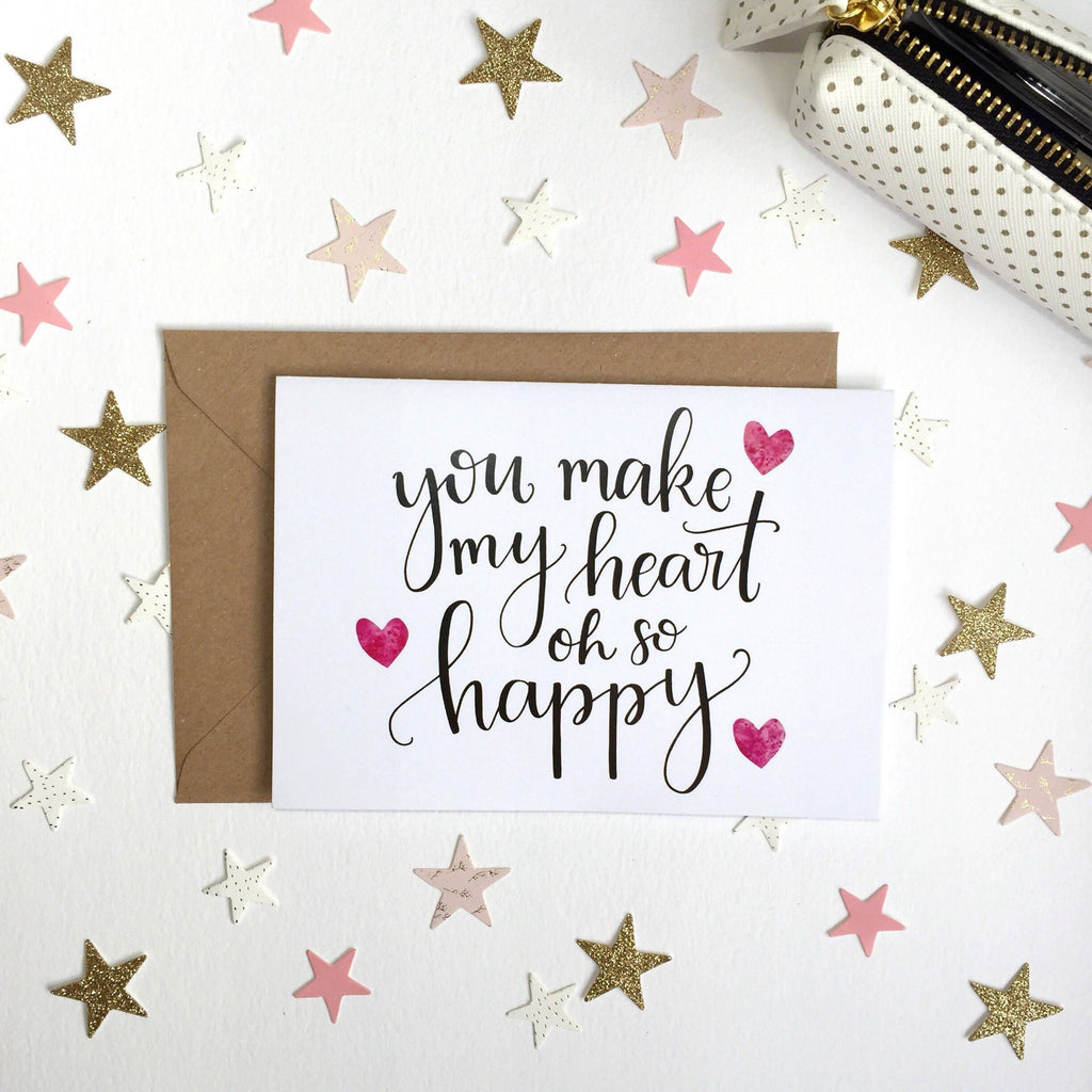'You Make My Heart Oh So Happy' Hand Lettered Card - 1, 5 or 10 pack