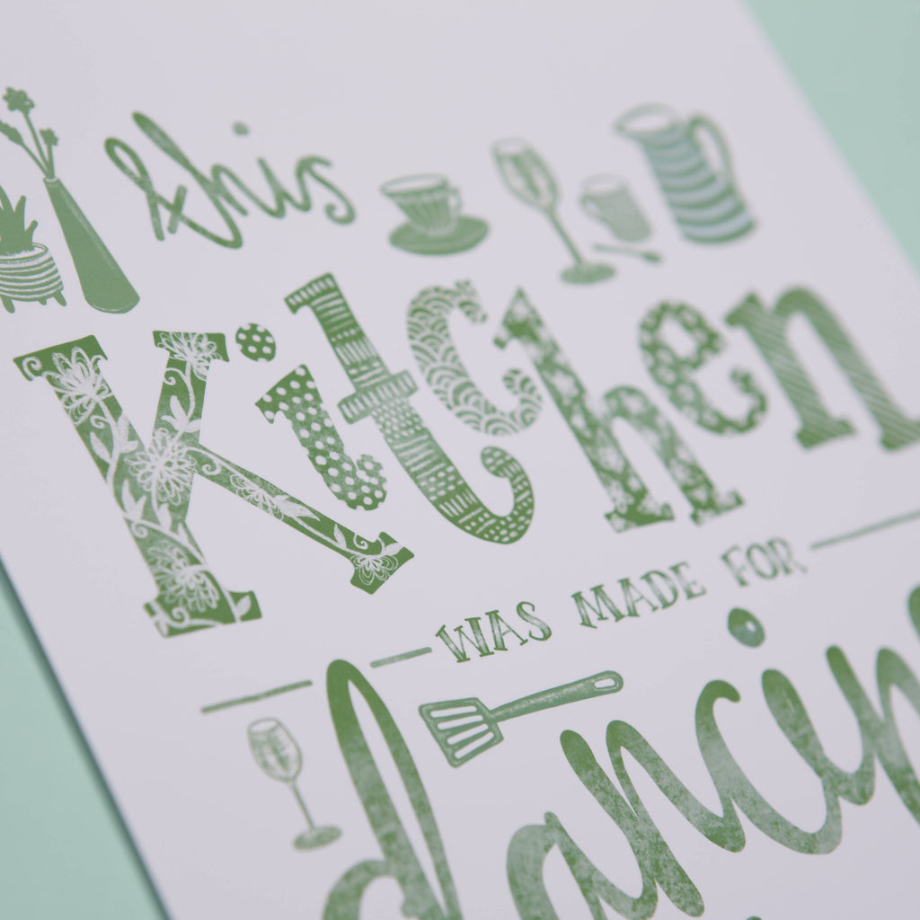 This Kitchen was made for Dancing, Illustrated Typography Wall Art Print in Green