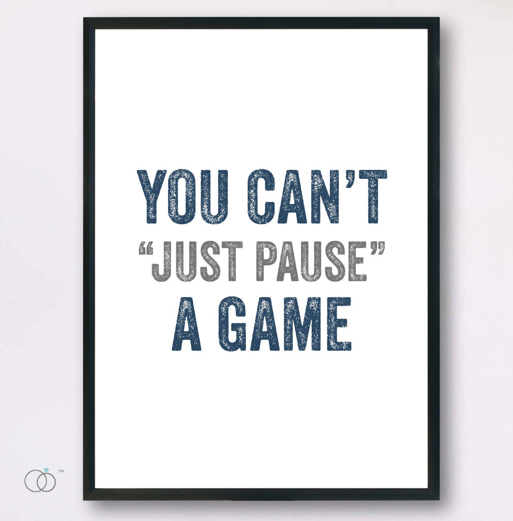 Can't Pause A Game Art Print