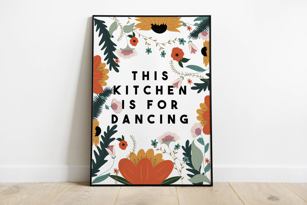 This Kitchen is for Dancing Illustrated Print | Floral | Happy Quote | A4