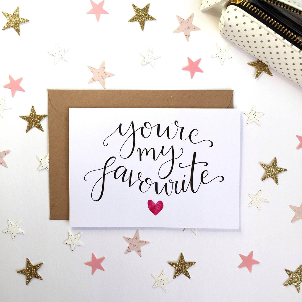 'You're My Favourite' Hand Lettered Card - 1, 5 or 10 pack