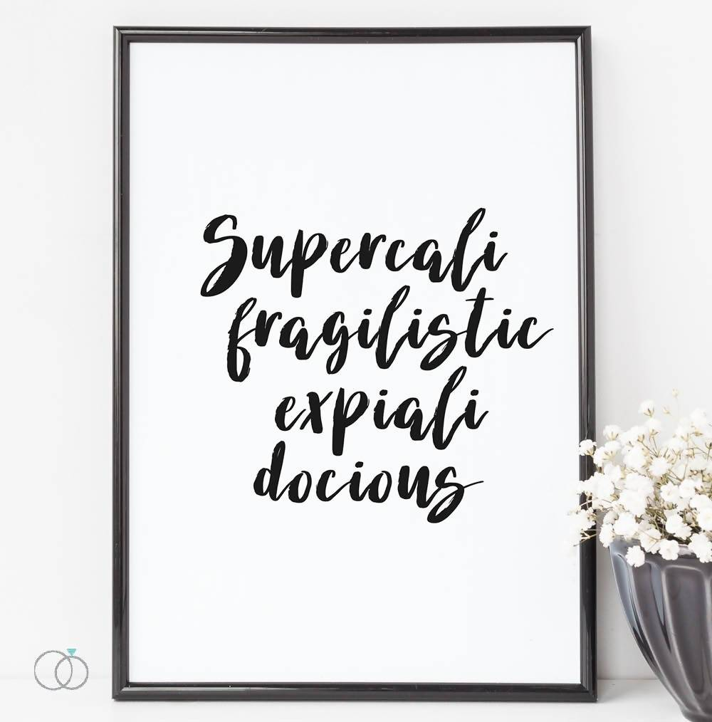 Supercalifragilisticexpialidocious Mary Poppins Quote Print  - Inspirational Quote Art - LoveLi