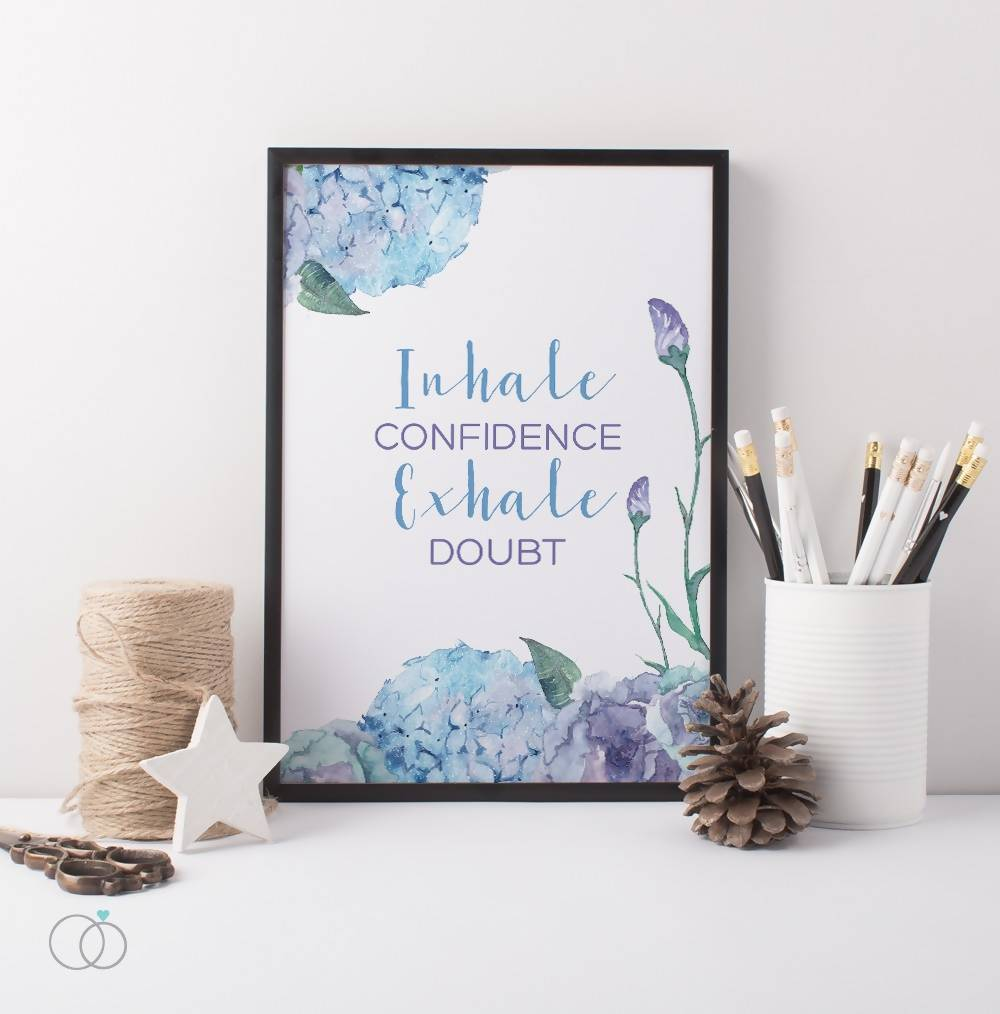 Inhale Confidence Quote Print - Inspirational Art Print