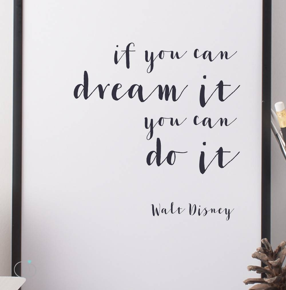 If you can dream it you can do it Disney quote - Inspirational Art Print - LoveLi