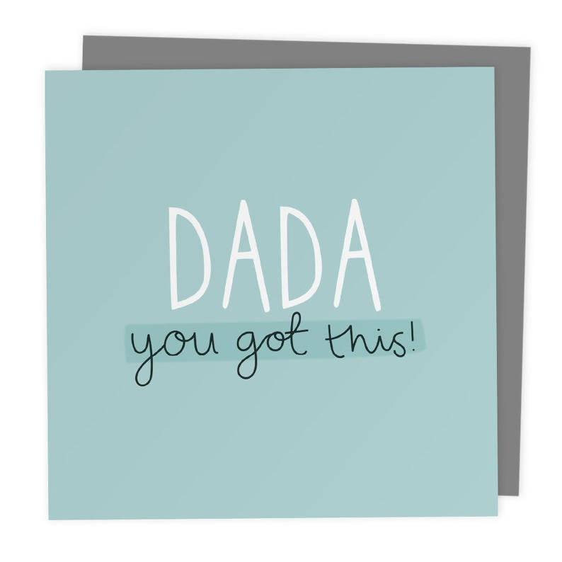 Dada - You got this! - Fathers Day from the baby - Dad Empowerment Greeting Card