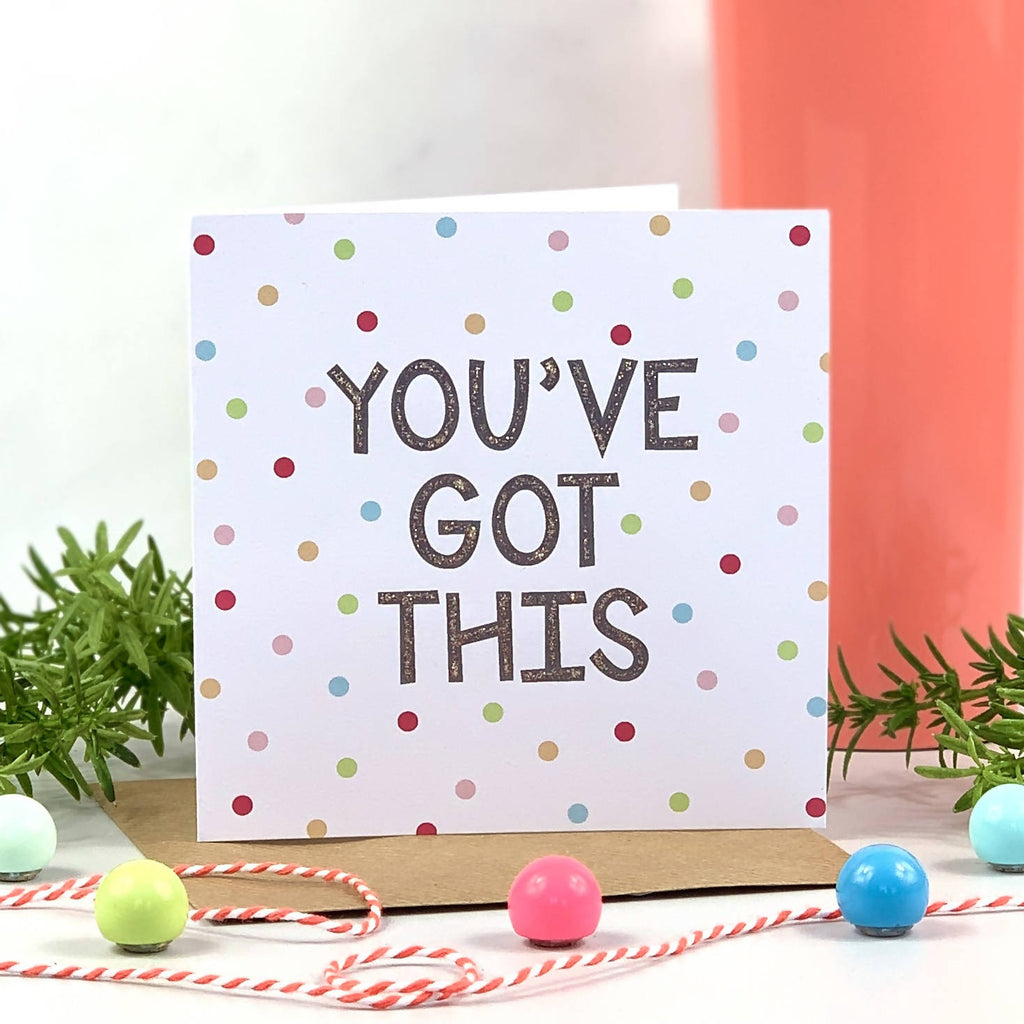 You've Got This Glitter Spot Card