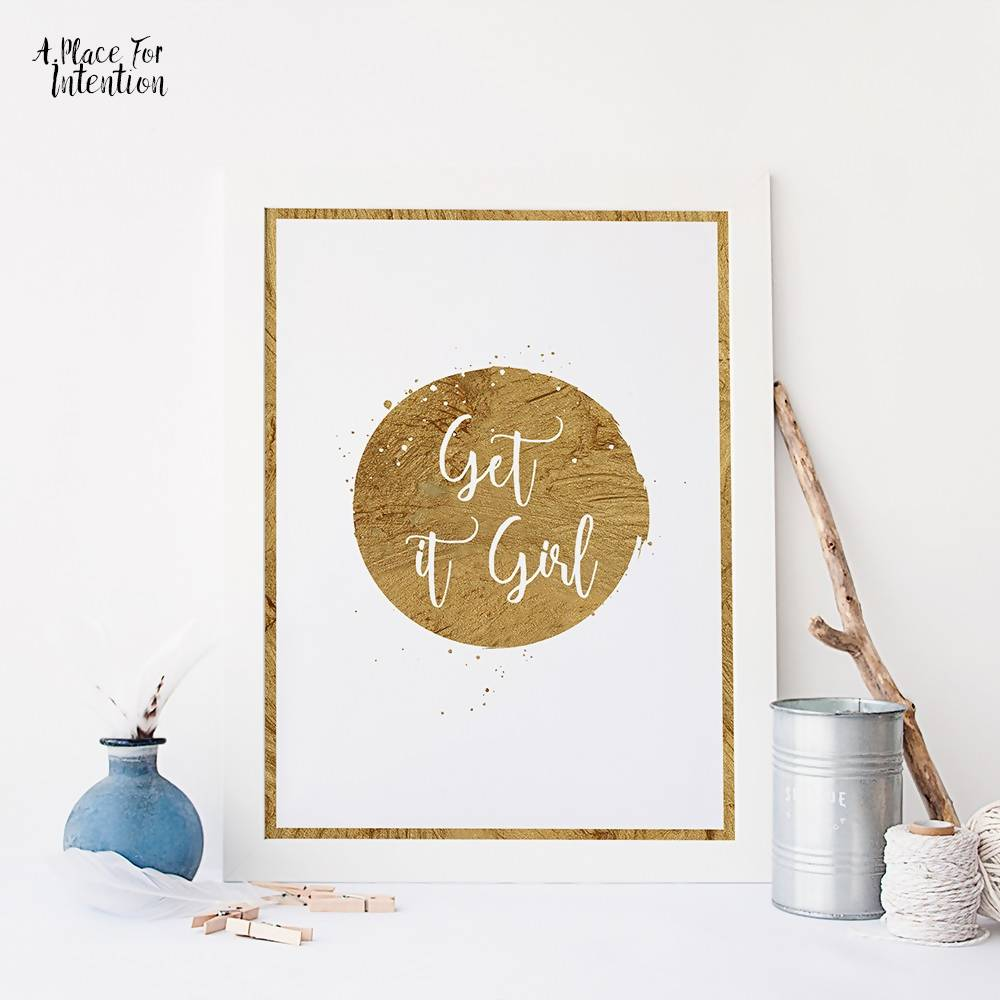 Get it Girl Gold Quote Art Print