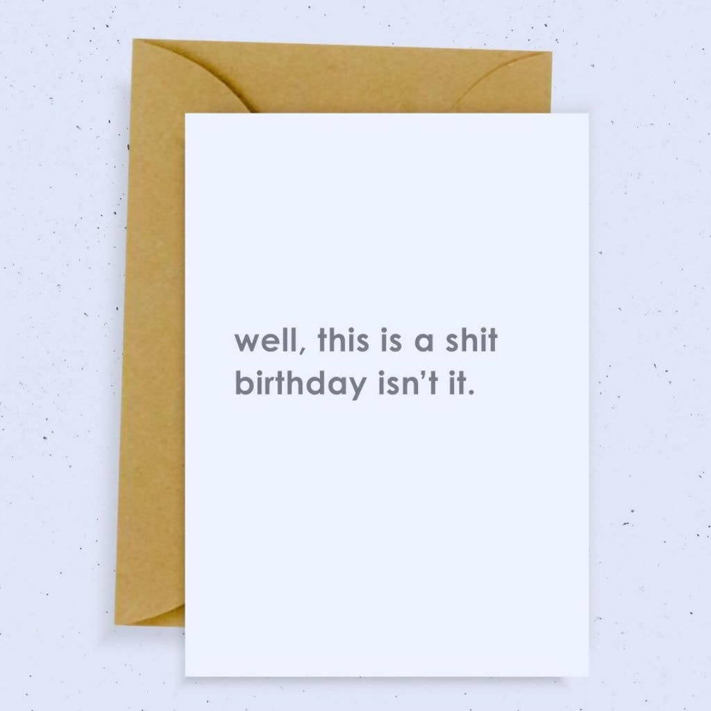 ***ADULT CONTENT*** Well This Is A S**t Birthday Card