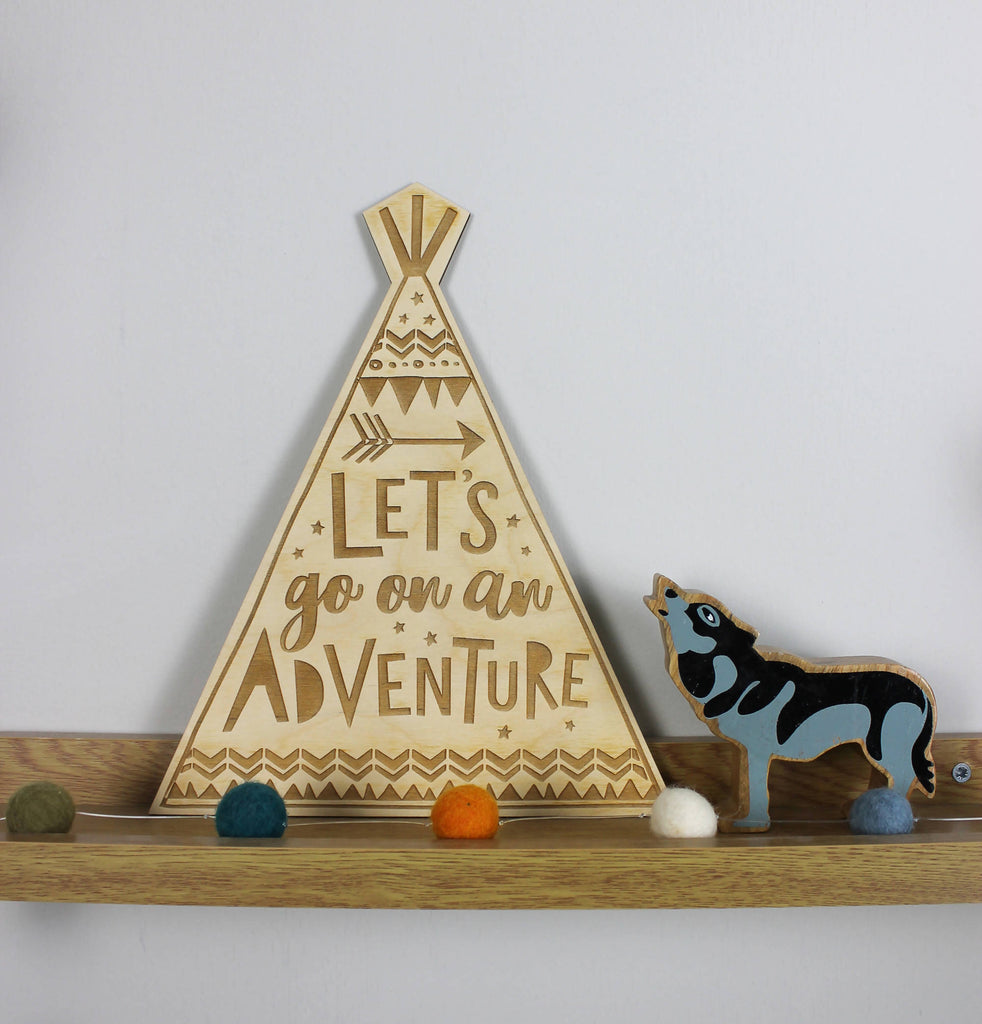 Let's Go On An Adventure Wooden Teepee Wall Hanging