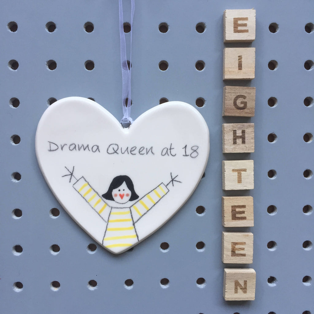 18 - Drama Queen at 18 - Hand painted Ceramic Heart