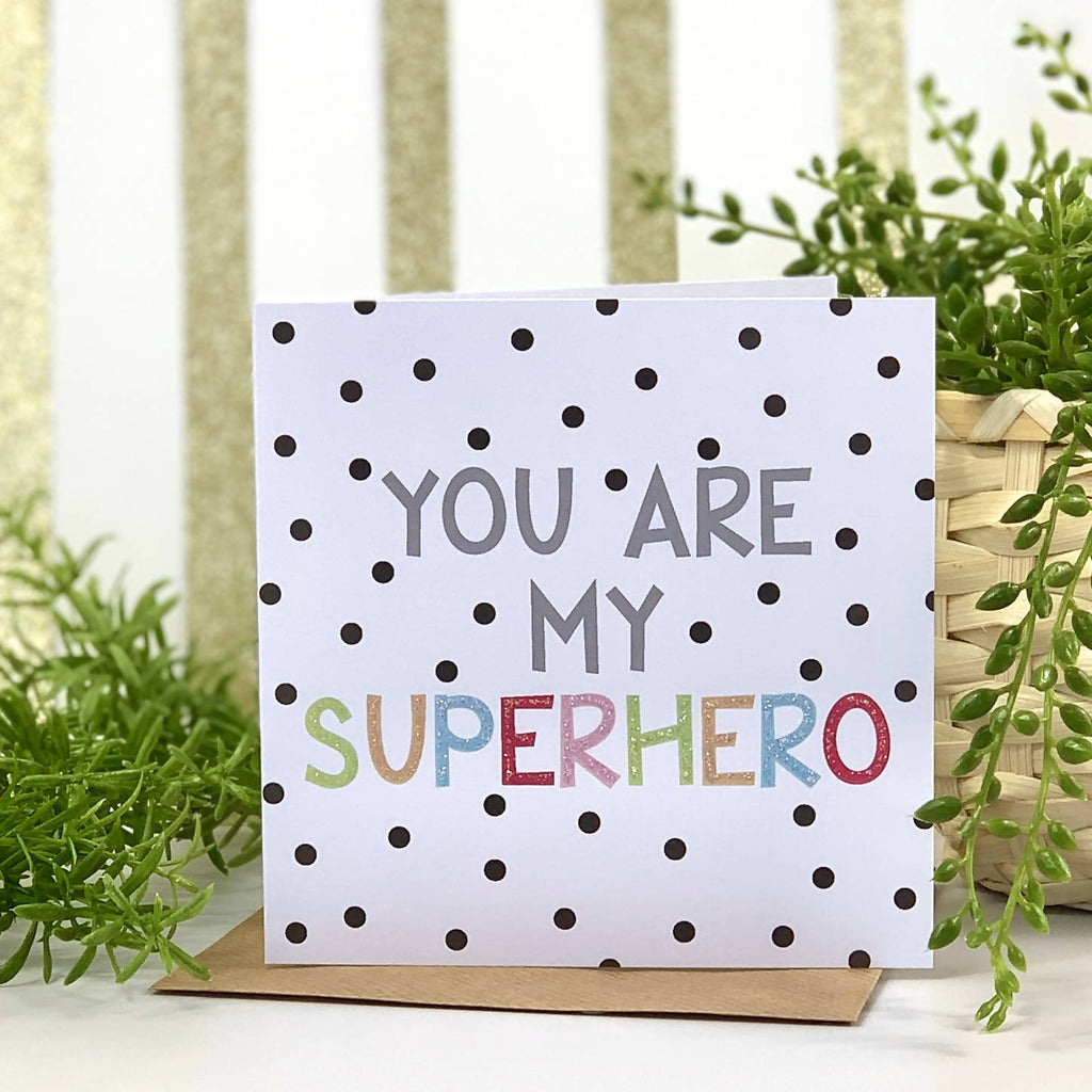 You Are My Superhero Spot Card