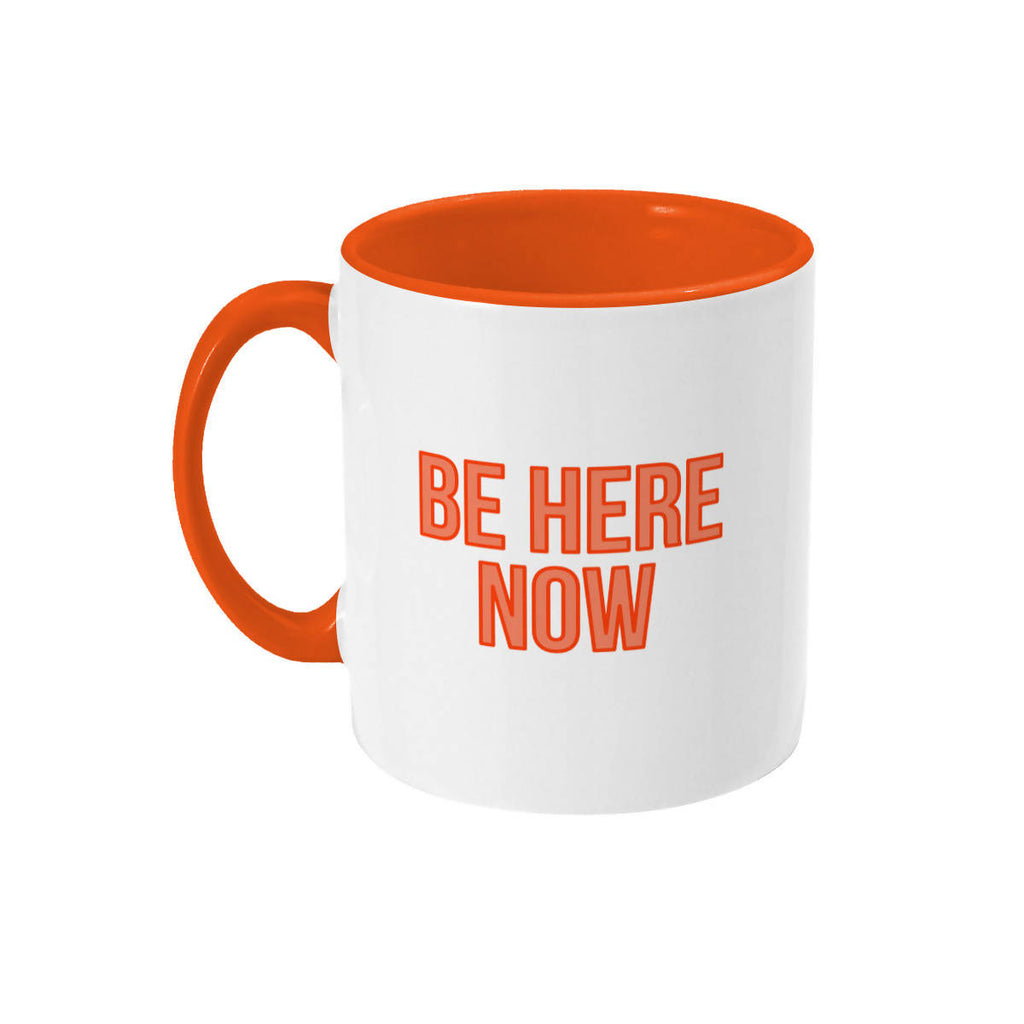 Be Here Now Positive Quotes Mindfulness Mug