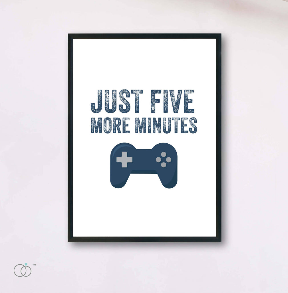 Just Five More Minutes Gaming Print