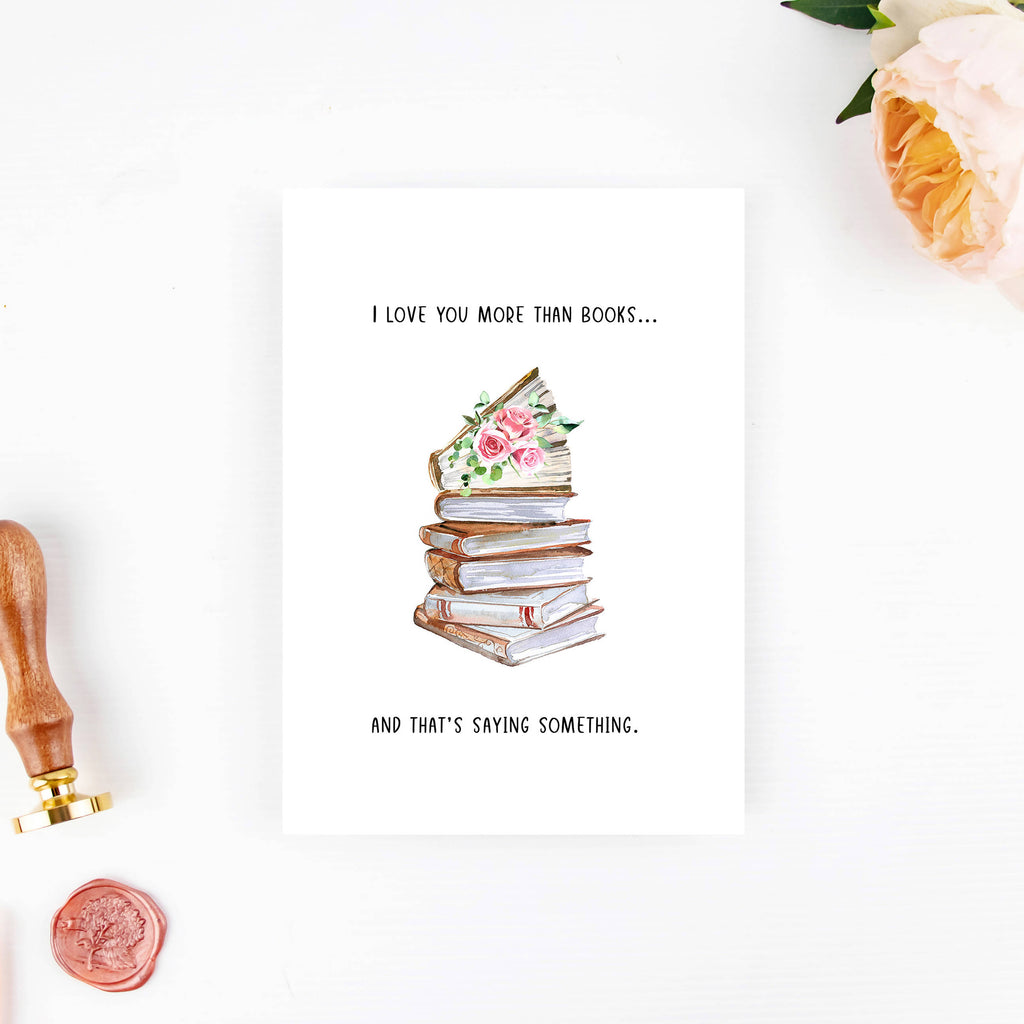 I Love You More Than Books - Literary Card - Eco-Friendly
