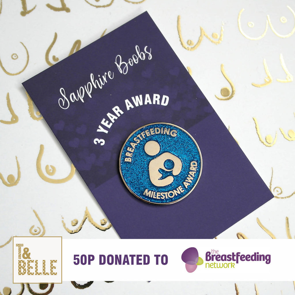 Sapphire boobs - 3 Year Breastfeeding Milestone Award Pin