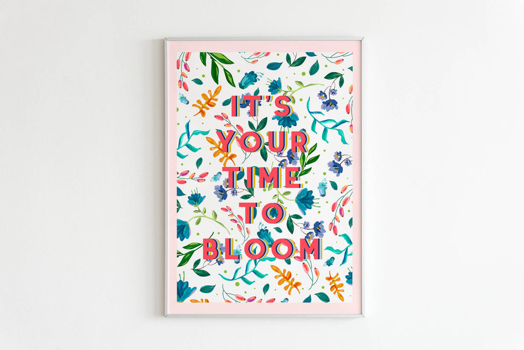 It's Your Time To Bloom