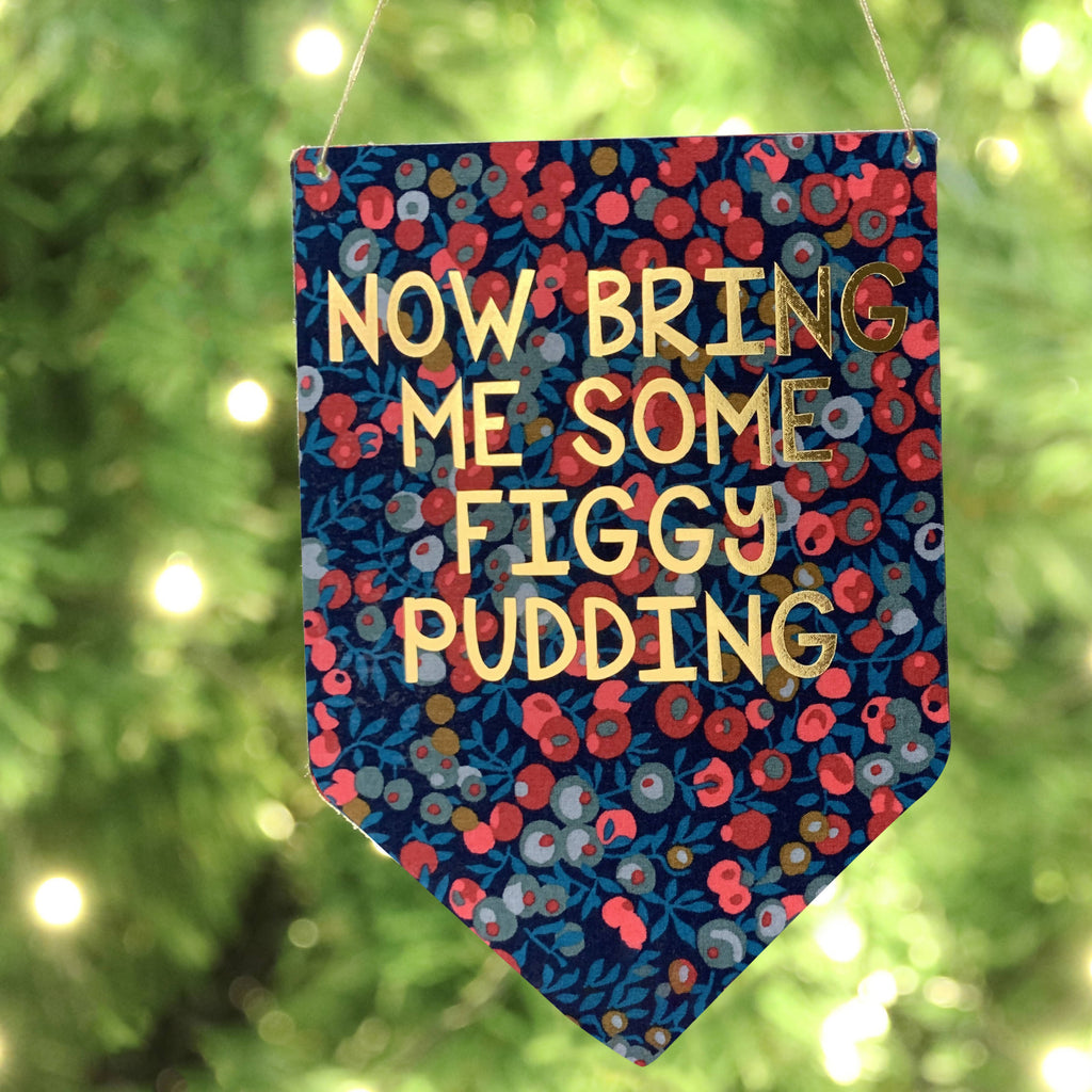 Now Bring Me Some Figgy Pudding Liberty Print Gold Metallic Banner