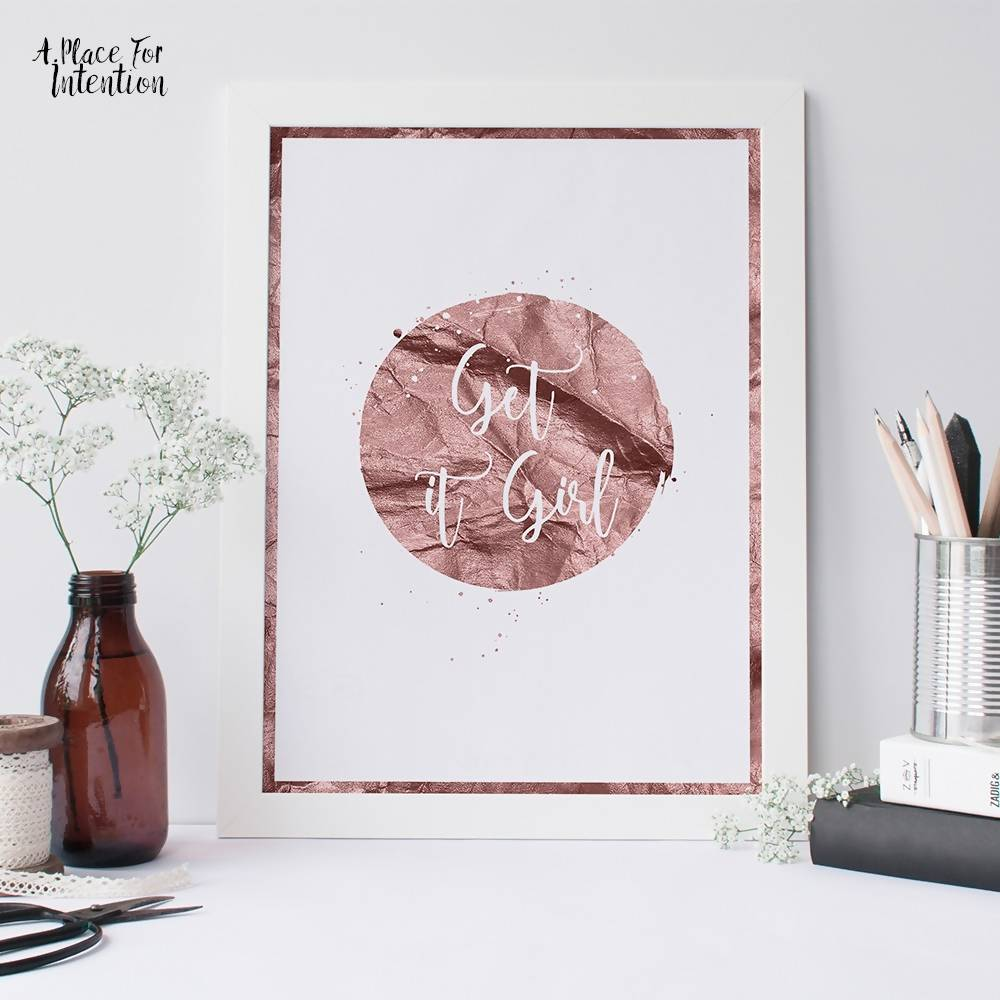 Get it Girl Rose Gold Quote Art Print