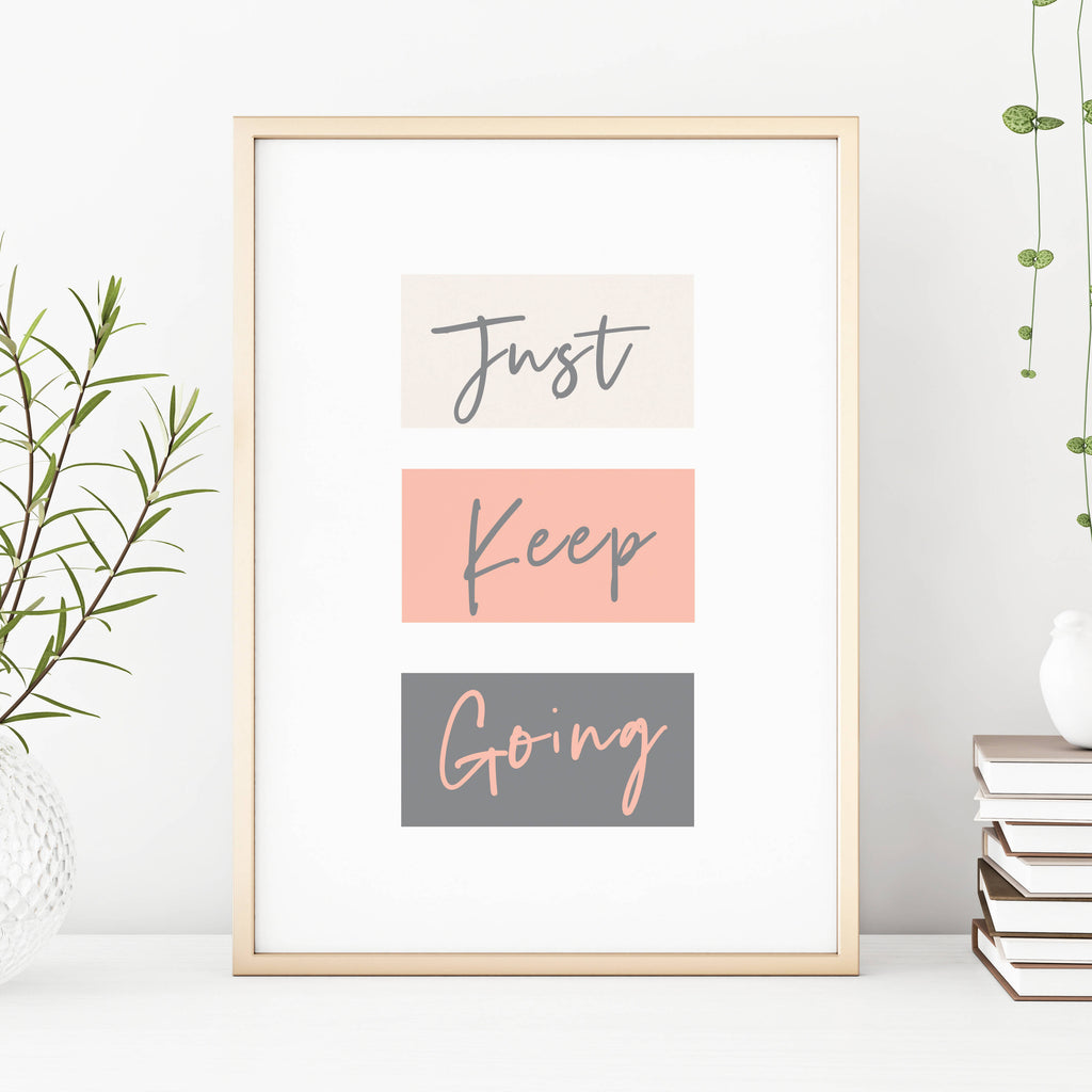 Just Keep Going Motivational Home Print